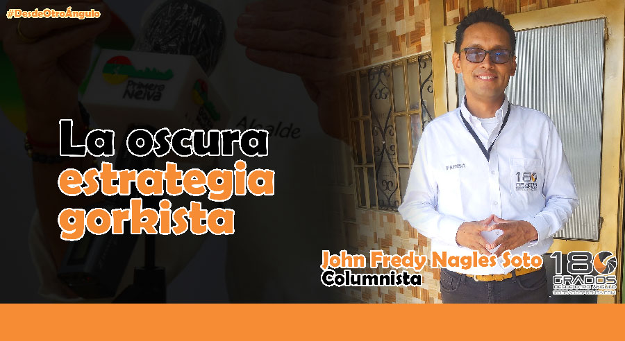 estrategia gorkista opinion neiva
